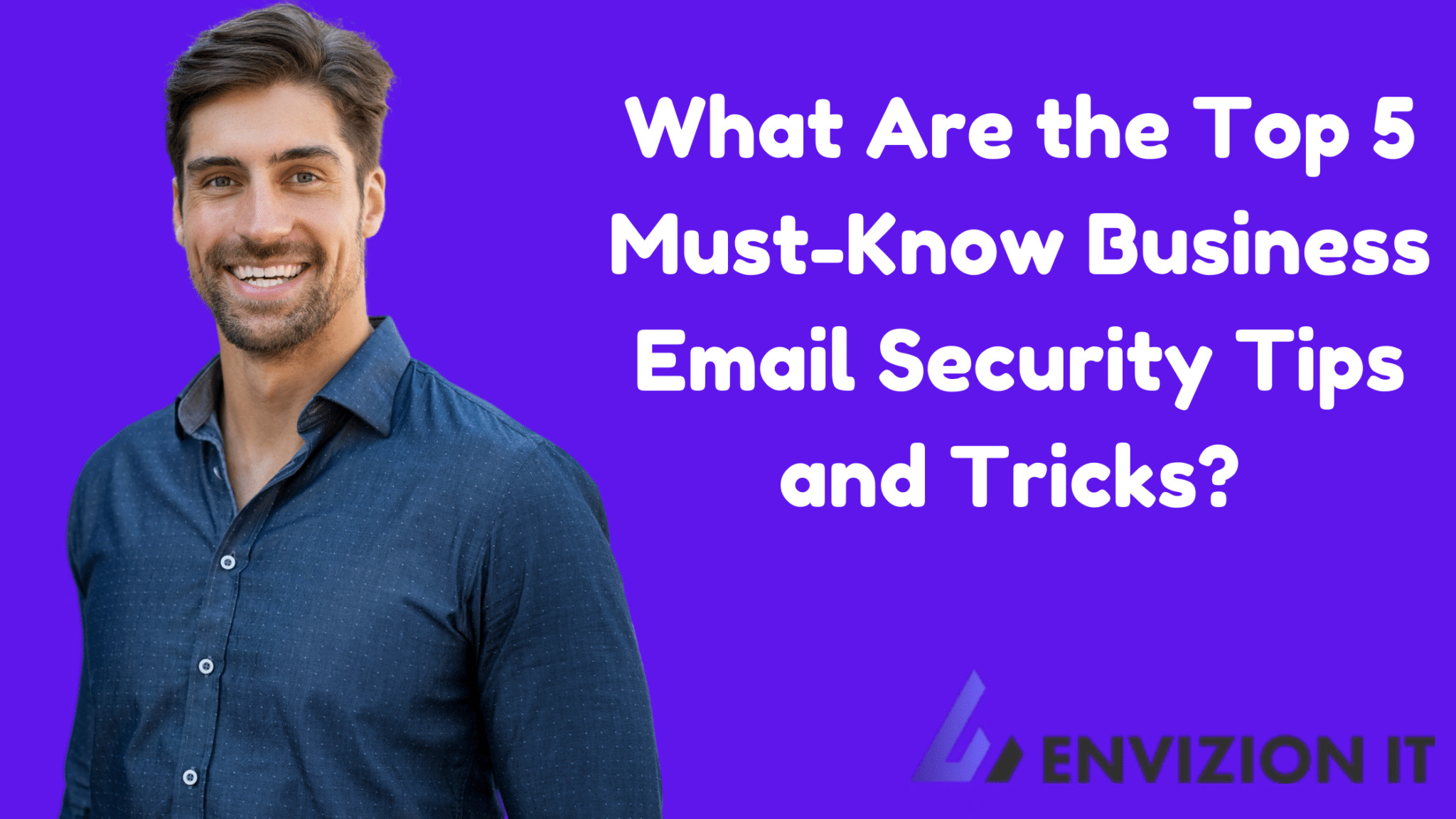 What Are the Top 5 Must-Know Business Email Security Tips and Tricks